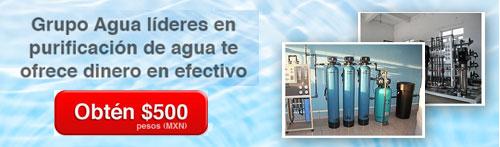 Grupo Agua plantas purificadoras de agua te ofrece 500 pesos en tu compra